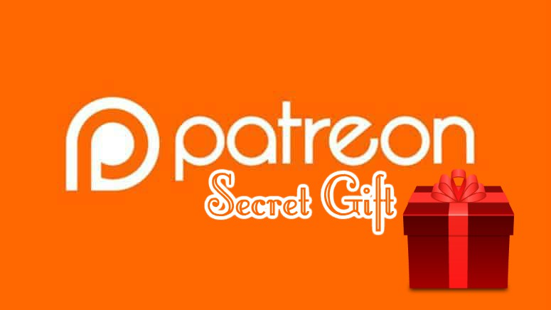 Patreon Secret Gift